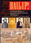 Bail up! A Pictorial History of Australia's Most Notorious Bushrangers by Geoff Hocking (Paperback, 2003)