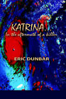 Katrina: In the Aftermath of a Killer by Eric Dunbar (Paperback / softback, 2005)