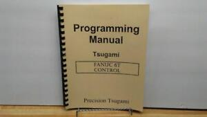 Details about Tsugami Fanuc 6T Controller Programming Manual