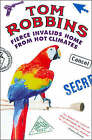 Fierce Invalids Home from Hot Climates by Tom Robbins (Paperback, 2001)