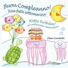 Buon Compleanno! Una Festa Sottomarina - Happy Birthday! an Underwater Celebration by Ellen Locatelli (Paperback / softback, 2011)