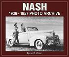 Nash 1936-1957 Photo Archive by Byron D. Olsen (Paperback, 2003)