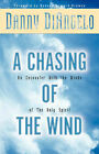 A Chasing of the Wind: An Encounter with the Winds of the Holy Spirit by Danny DiAngelo (Paperback / softback, 2001)