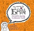 One Girl's Journey to Discover Truth by Erin Davis (Paperback / softback, 2013)