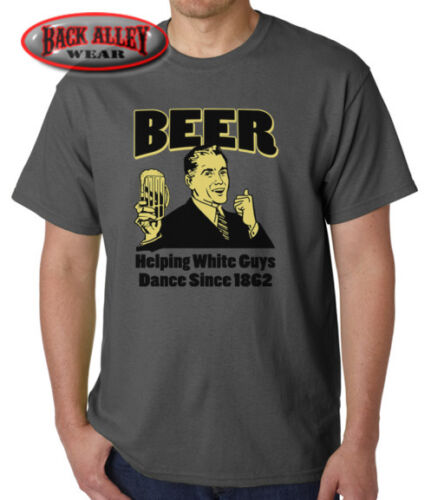 T-SHIRT M-3XL FUNNY THIS GUY Helping White Guys Dance Since 1862 BEER
