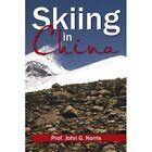Skiing in China by Prof John G Norris (Paperback / softback, 2013)