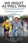 We Might as Well Win: On the Road to Success with the Mastermind Behind a Record-setting Eight Tour De France Victories by Bill Strickland, Johan Bruyneel (Paperback, 2011)
