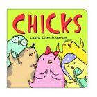 Chicks by Laura Ellen Anderson (Board book, 2015)