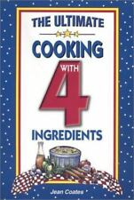 The Ultimate Cooking with 4 Ingredients by Jean Coates (2003, Hardcover / Paperback)