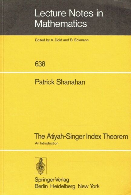 Shanahan, Patrick - The Atiyah-Singer Index Theorem: An Introduction (Lecture No