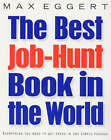 The Best Job Hunt Book in the World...Ever! by Max A. Eggert (Paperback, 2000)