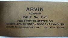 ARVIN CAR  HEATER  ADAPTER  C-5 1930's-1950's CHRYSLER,DE SOTO,DODGE,PLYMOUTH