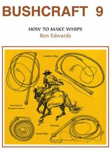 034-Bushcraft-9-How-to-Make-Whips-034-Ron-Edwards-4-Books-In-One-Volume-Australian