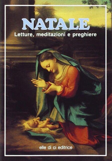 Natale. Letture, meditazioni e preghiere - a cura di Bartolino Bartolini