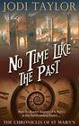 No Time Like the Past by Jodi Taylor (Paperback, 2015)