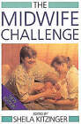 The Midwife Challenge by Sheila Kitzinger (Paperback, 1991)