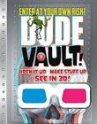 Dude Vault Open It up Make Stuff up See in 3d by Mickey Gill 9781892951694