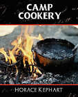 Camp Cookery by Horace Kephart (Paperback / softback, 2007)