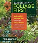 Gardening with Foliage First by Christina Salwitz, Karen Chapman (Paperback, 2017)