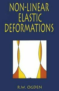 Non-Linear Elastic Deformations by R W Ogden: New