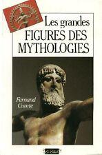 Les grandes figures des mythologies - FERNAND COMTE