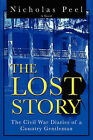 The Lost Story: The Civil War Diaries of a Country Gentleman by Nicholas Peel (Paperback / softback, 2001)