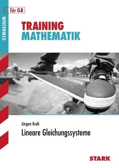 Training Mathematik Lineare Gleichungssysteme von Jürgen Krah (2009,...
