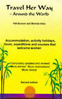 Travel Her Way Around the World: Accommodation, Activity Holidays, Tours, Expeditions and Courses That Welcome Women by Patricia Bonner, Brenda Louise Isles (Paperback, 1997)