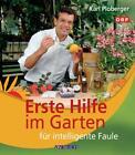 Erste Hilfe im Garten für intelligente Faule von Karl Ploberger (2011, Gebundene Ausgabe)