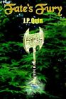Fate's Fury by J P Quin 9781418467333 (hardback 2004)