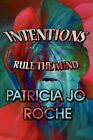 Intentions Rule The Mind by Roach Patricia Jo Self Paperback