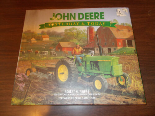 """John Deere, Yesterday & Today"" 194Page HardCover BOOK by Robert Pripps"