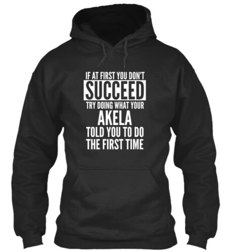 Try Doing What Your Akela Told You! If At First You Standard College Hoodie
