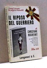 IL RIPOSO DEL GUERRIERO - C. Rochefort [Libro, Longanesi & C.]