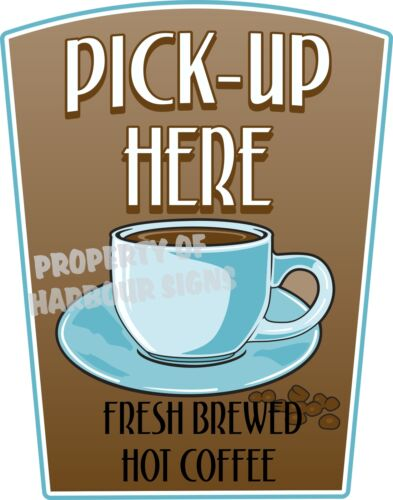 """Pick-up Here Decal 14/"""" Coffee Food Truck Concession Restaurant Vinyl Sticker"""