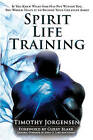 Spirit Life Training: If You Knew What God Has Put Within You, You Would Train It to Become Your Greatest Asset by Timothy Jorgensen (Paperback, 2011)
