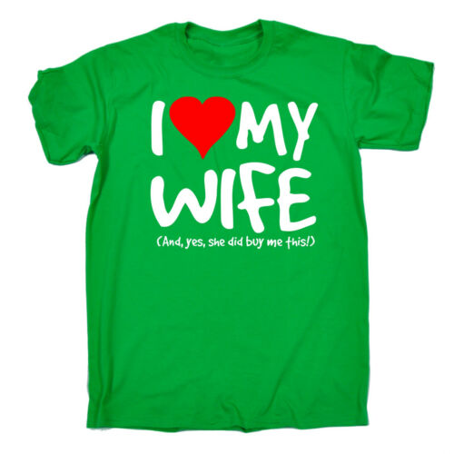I Love My Wife Yes She Did Buy Me This MENS T-SHIRT birthday husband funny gift