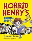 Horrid Henry Annual: 2011 by Francesca Simon (Hardback, 2010)