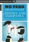 No Fear Shakespeare: Antony and Cleopatra by SparkNotes Staff and William Shakespeare (2006, Paperback)