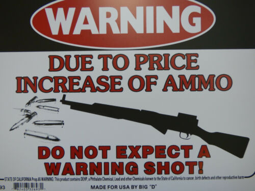 Due to the price of ammo don/'t expect a warning shot SIGN 9x12 FREE SHIP N93