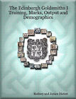The Edinburgh Goldsmiths I: Training, Marks, Output and Demographics by Rodney Dietert, Janice Dietert (Paperback, 2007)