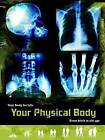 Your Physical Body: From Birth to Old Age by Anne Rooney (Hardback, 2013)