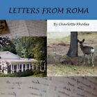 Letters From Roma 9781453572672 by Charlotte Rhodes Book