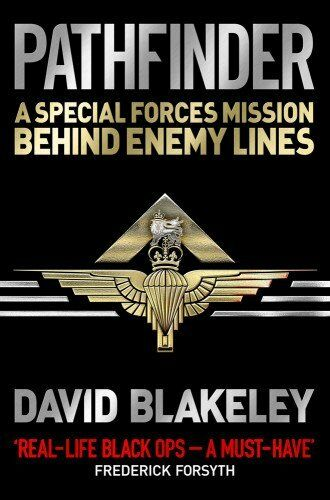 Pathfinder: A Special Forces Mission Behind Enemy Lines By Davi .9781409144090