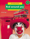 Red Around You Art and Colour by Shirley Page (Paperback, 1994)