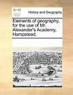 Elements of Geography, for the Use of Mr. Alexander's Academy, Hampstead. by Multiple Contributors (Paperback / softback, 2010)