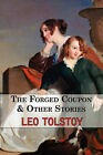 The Forged Coupon & Other Stories - Tales from Tolstoy by Count Leo Nikolayevich Tolstoy (Paperback / softback, 2008)