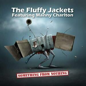 The-Fluffy-Jackets-Feat-Manny-Charlton-Something-From-Nothing-NEW-CD-DVD
