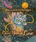 Once Upon a Line by Wallace Edwards (Hardback, 2015)
