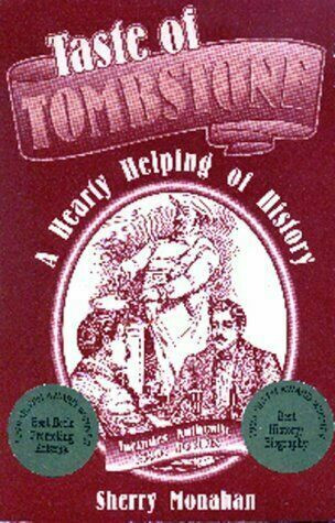 Taste of Tombstone: A Hearty Helping of History, Sherry Monahan, Acceptable Book